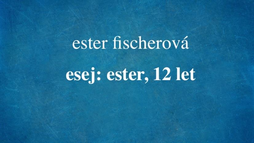 esej: ester, 12 let